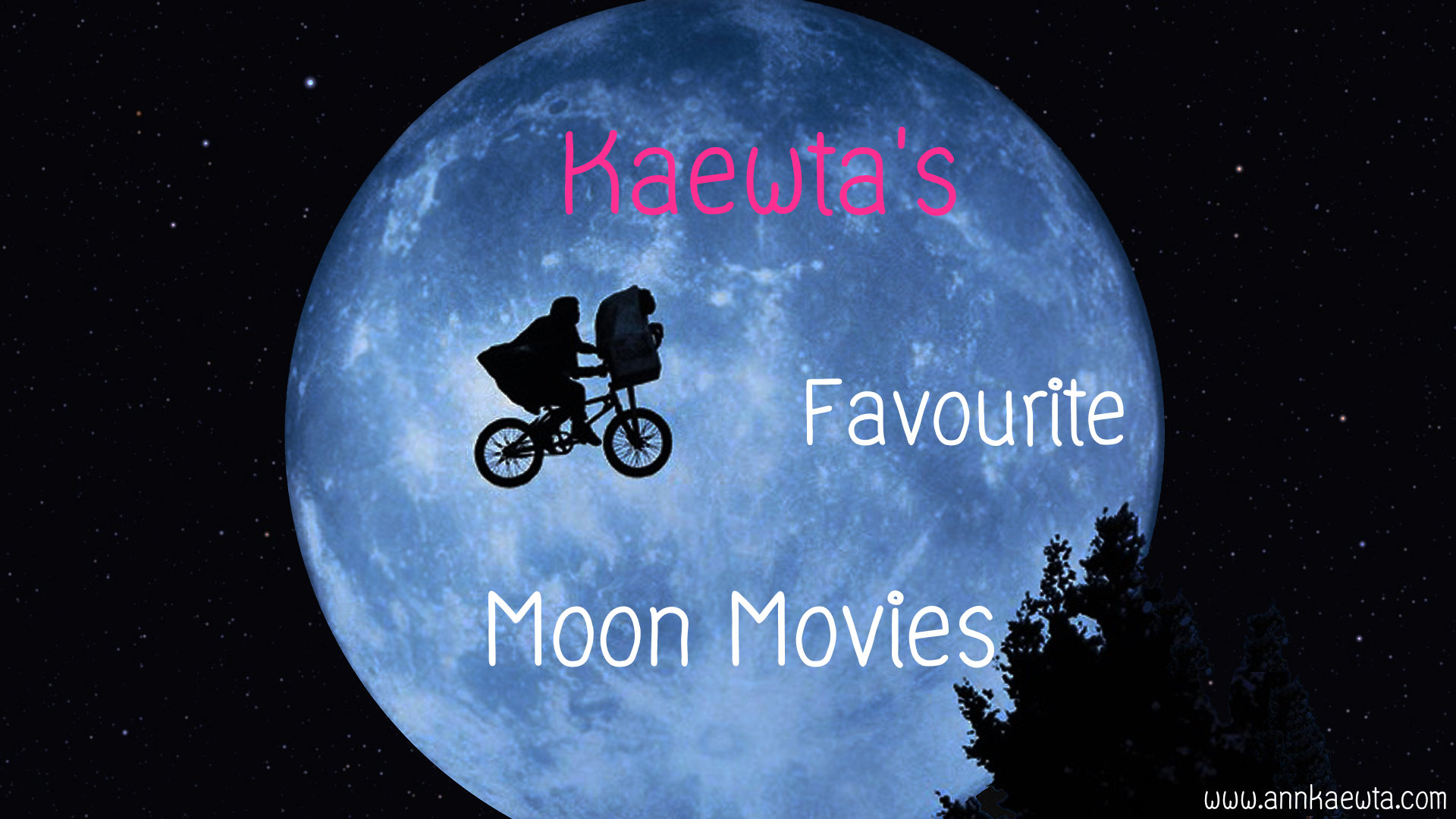Kaewta's Favourite Moon Movies